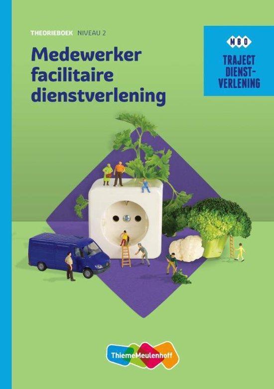 Traject Dienstverlening - Medewerker facilitaire dienstverlening niveau 2 Theorieboek - I.P. Berg |