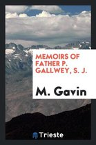 Memoirs of Father P. Gallwey, S. J.