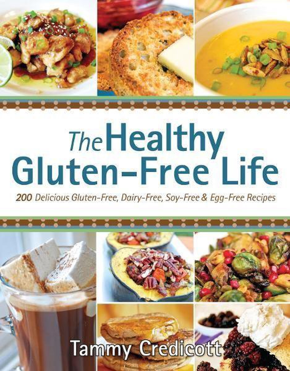Bol Com The Healthy Gluten Free Life Ebook Tammy Credicott 9781936608553 Boeken