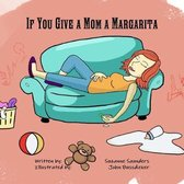 If You Give a Mom a Margarita