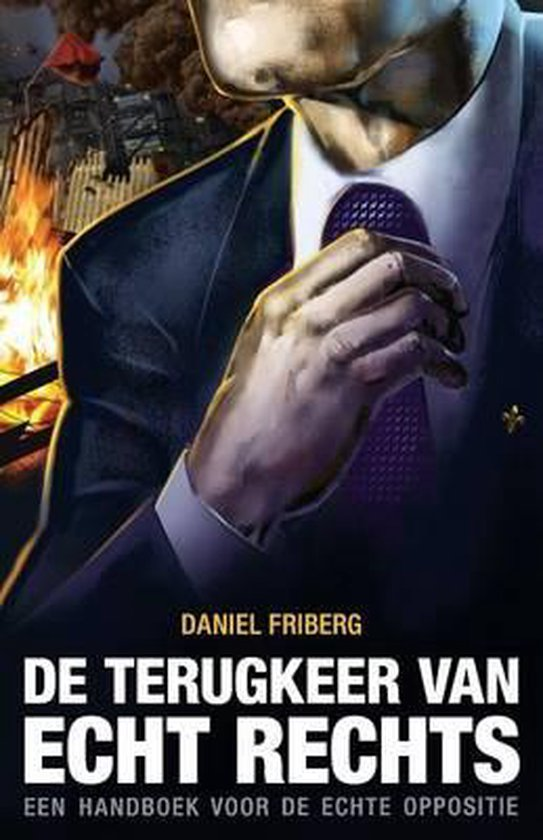 De terugkeer van echt rechts - Daniel Friberg  