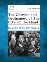The Charter and Ordinances of the City of Rockland