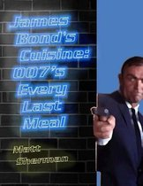 James Bond's Cuisine: 007's Every Last Meal
