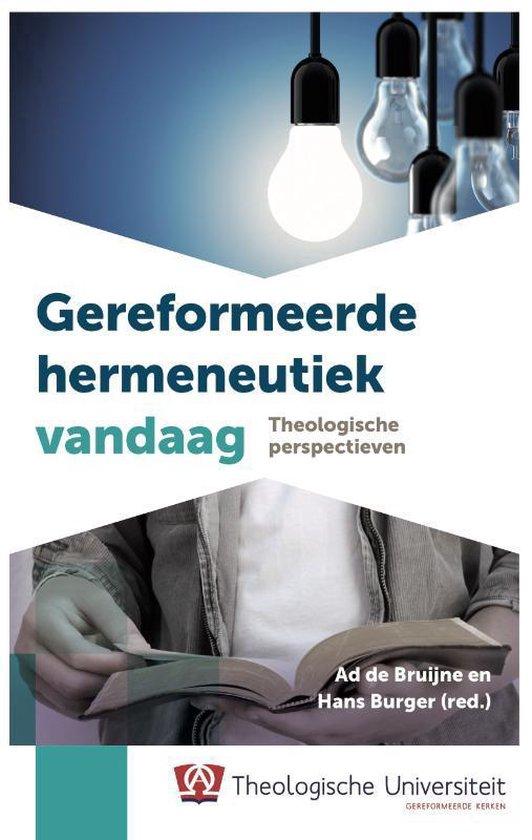 TU-bezinningsreeks 18 - Gereformeerde hermeneutiek vandaag - Ad de Bruijne |