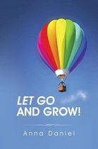 Let Go and Grow!