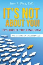 It's Not about You! It's about the Kingdom