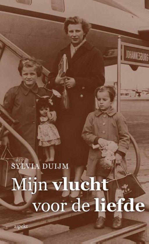 Mijn vlucht voor de liefde - Sylvia Duijm |