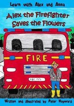 Alex the Firefighter Saves the Flowers