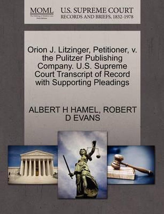 Orion J. Litzinger, Petitioner, V. the Pulitzer Publishing Company. U.S. Supreme Court Transcript of Record with Supporting Pleadings