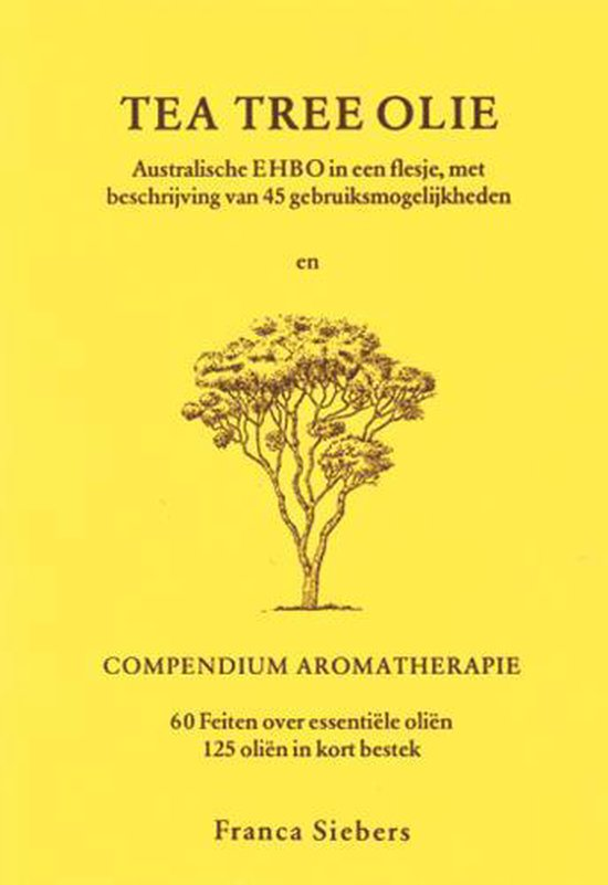 TEA TREE OLIE COMPENDIUM AROMATHERAPIE - Franca Siebers  