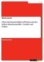 Oberschichtenmobilität in Weimar und der frühen Bundesrepublik - Gründe und Folgen