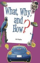 What, Why & How 1