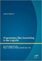 IT-gestutztes OEko-Controlling in der Logistik