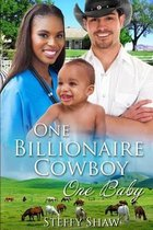 One Billionaire Cowboy, One Baby