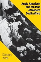 Anglo American and the Rise of Modern South Africa