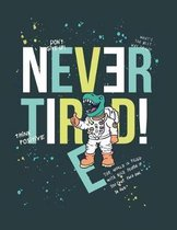 Never Tired