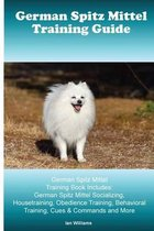German Spitz Mittel Training Guide. German Spitz Mittel Training Book Includes