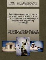 Rella Verde Apartments, Inc. et al., Petitioners, V. Arizona et al. U.S. Supreme Court Transcript of Record with Supporting Pleadings
