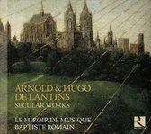 Le Miroir De Musique/Romain Baptist - Arnold & Hugo De Latins: Secular Wo