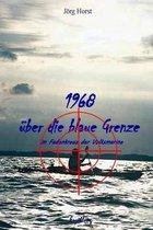 1968 Ueber Die Blaue Grenze