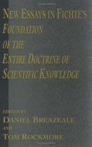 New Essays in Fichte's Foundation of the Entire Doctrine of Scientific Knowledge