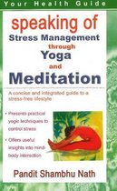 Speaking of Stress Management Through Yoga and Mediation