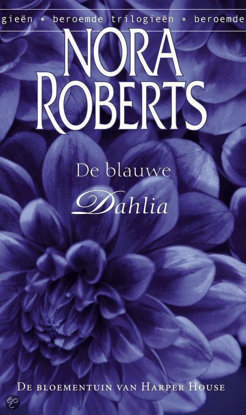 De Blauwe Dahlia - Deel 1 Van De Bloementuin Van H - Nora Roberts pdf epub