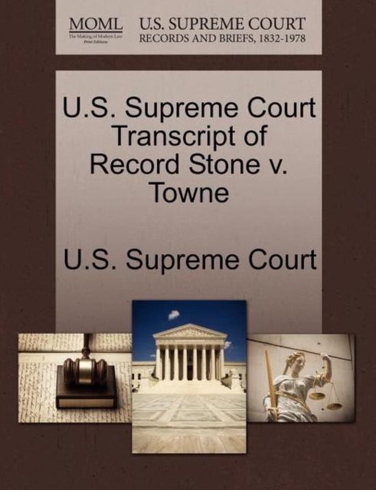U.S. Supreme Court Transcript of Record Stone V. Towne