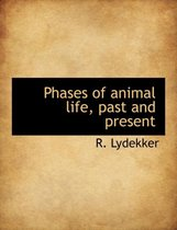Phases of Animal Life, Past and Present