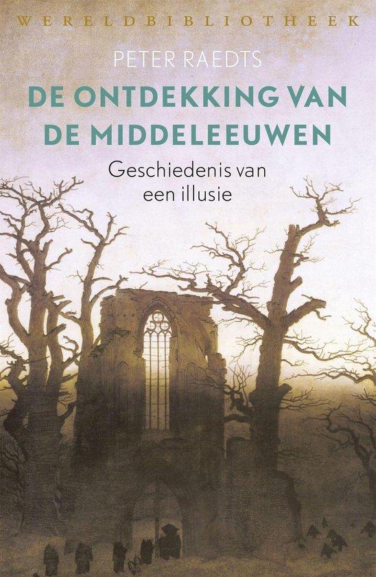 Boek cover De ontdekking van de Middeleeuwen van Peter Raedts (Onbekend)