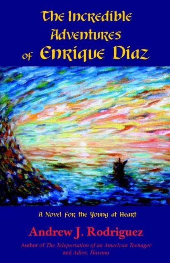 The Incredible Adventures of Enrique Diaz