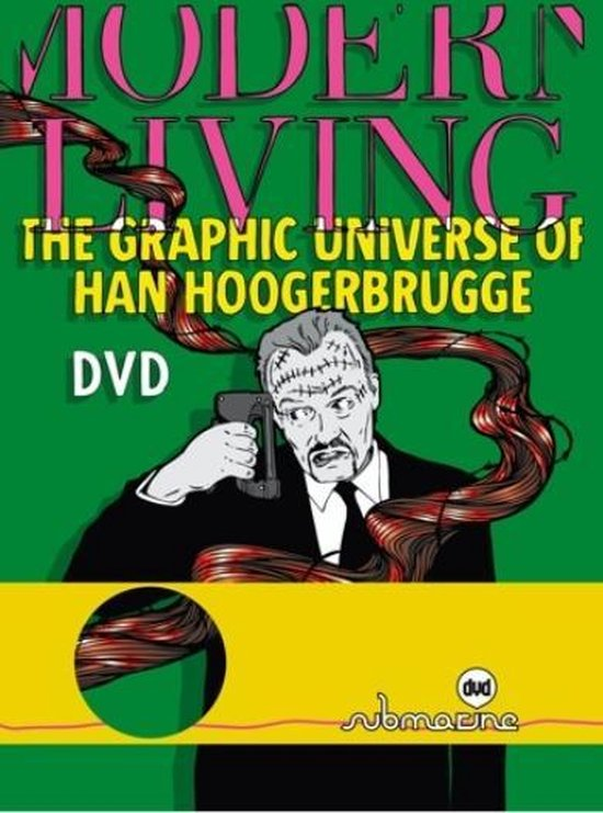 Modern Living - The Graphic Universe Of Han Hoogerbrugge