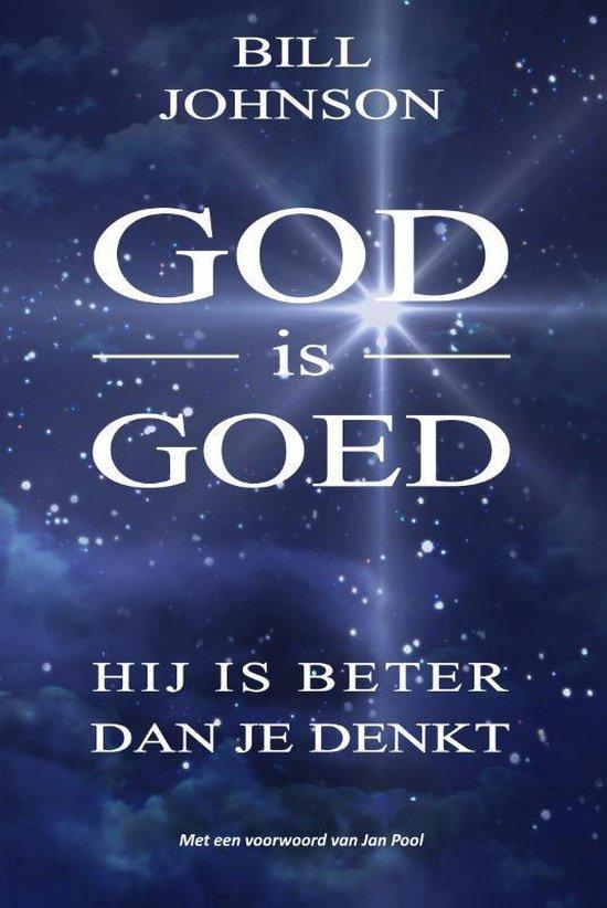 Boek cover God is goed van Bill Johnson (Paperback)