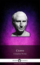 Complete Works of Cicero (Delphi Classics)