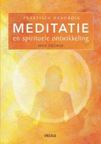 Praktisch Handboek Meditatie En Spirituele Ontwikkeling