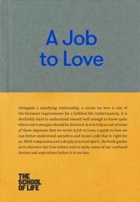 Boek cover A Job to Love van The School of Life (Hardcover)
