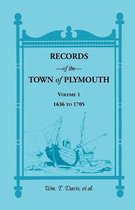 Records of the Town of Plymouth, Volume 1 1636-1705