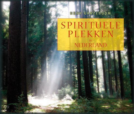 Spirituele plekken in Nederland - H. Ganzeboom  