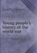 Young People's History of the World War