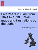 Five Years in Siam from 1891 to 1896 ... with Maps and Illustrations by the Author. Vol. II