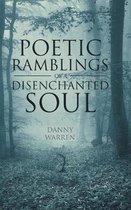 Poetic Ramblings of a Disenchanted Soul
