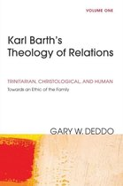 Karl Barth's Theology of Relations, Volume 1