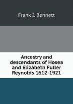 Ancestry and Descendants of Hosea and Elizabeth Fuller Reynolds 1612-1921