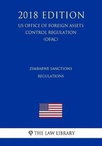 Zimbabwe Sanctions Regulations (Us Office of Foreign Assets Control Regulation) (Ofac) (2018 Edition)