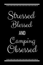 Stressed Blessed Camping Obsessed