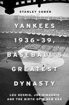 Yankees 1936-39, Baseball's Greatest Dynasty