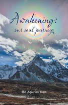 Awakening: Our Soul Journeys
