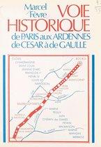Voie historique de Paris aux Ardennes, de César à de Gaulle