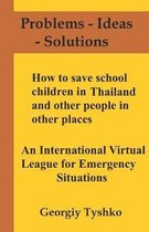 How to Save School Children in Thailand and Other People in Other Places. an International Virtual League for Emergency Situations