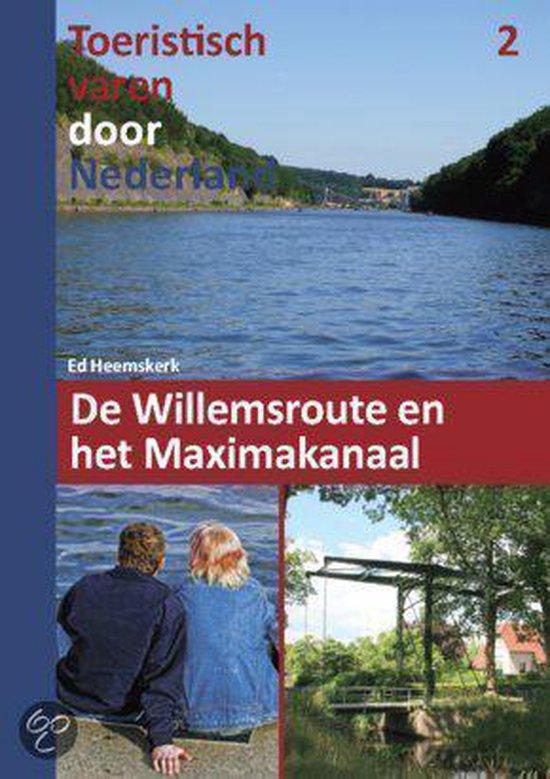 Toeristisch varen door Nederland deel 2 De Willemsroute en het Maximaalkanaal - Ed Heemskerk | Fthsonline.com
